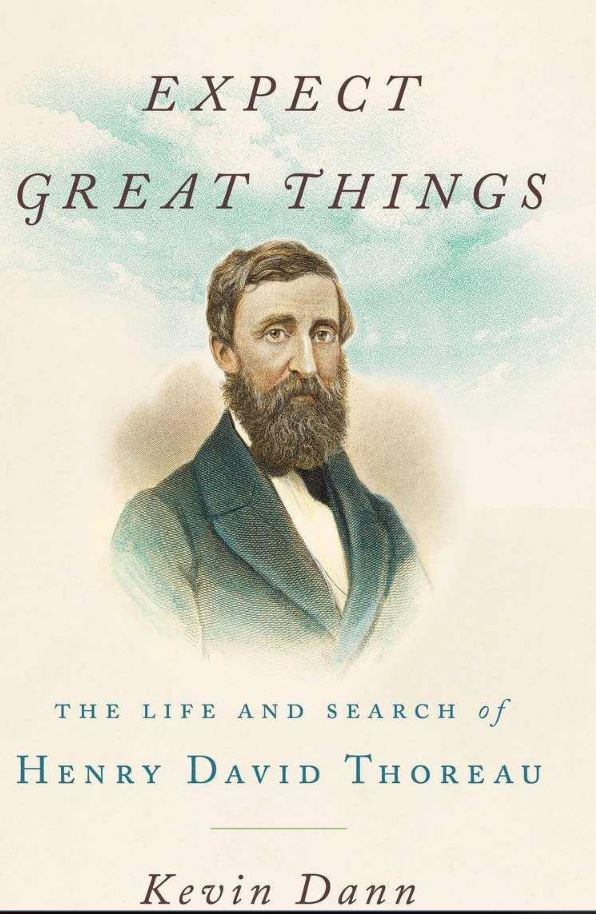 "Portada libro ""Expect Great Things. The life and search of Henry David Thoreaau, por Kevin Dann"